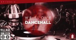 affiche Village Sound System - We Love Dancehall